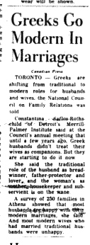 The Greeks are modernising  The renegotation of gender roles in marriages during their stay in Canada. «Greeks go modern in Marriages», Montreal Daily Star, 26/10/1965.  Source: Canadian Press