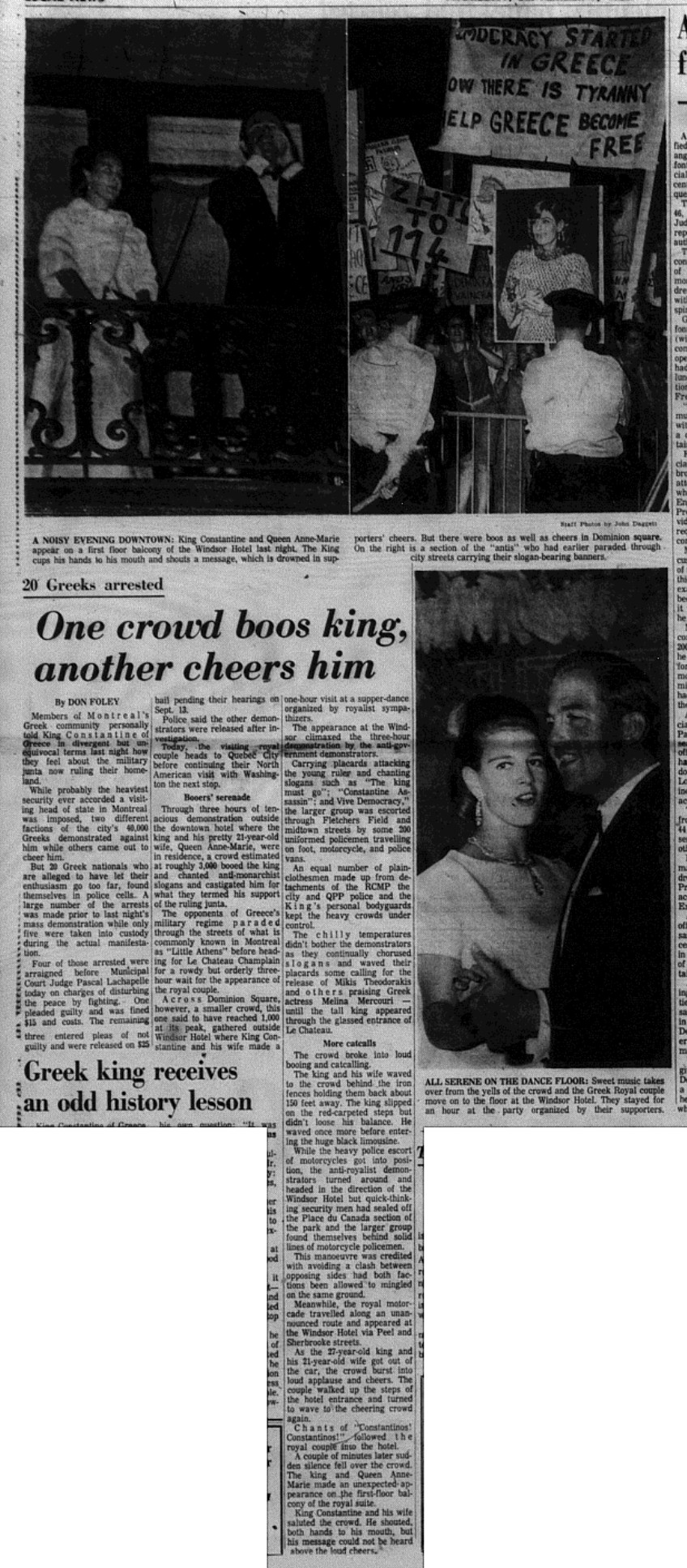 "A new Schism The article refers to King Constantine's arrival in Montreal and to the demonstrations which were held in favor of, but also against the monarchy. ""One crowd Boos King, Another Cheers Him"", Montreal Daily Star, 07-09-1967. Source: Canadian Press"